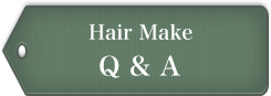 Hair Make Q&A